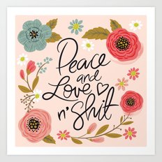 Pretty Sweary: Peace and Love n' Shit Art Print