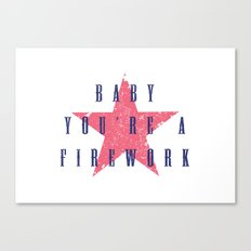 Baby You're a Firework Canvas Print