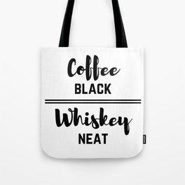 Coffee Black Whiskey Neat Tote Bag