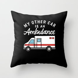 My Other Car Is An Ambulance Throw Pillow