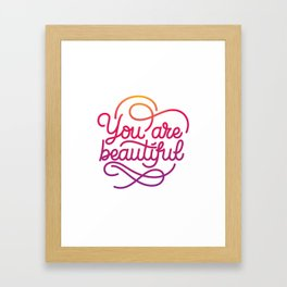 You are beautiful hand made lettering motivational quote in original calligraphic style Framed Art Print
