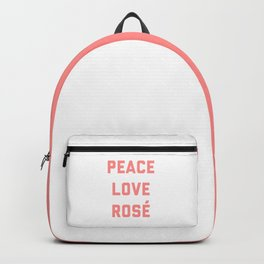 Peace Love Rosé Quote Backpack