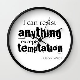 I can resist anything except temptation - Oscar Wilde quote Wall Clock