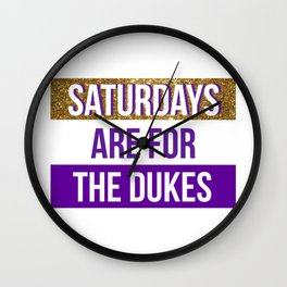 saturdays are for the dukes Wall Clock