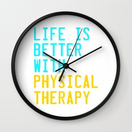 Independence With Physical Therapy. Get up, get better, get here!  Taking care of your body. Wall Clock