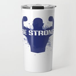 Healthy Lifestyle Be strong motivation art for sport and fitness fans logo of a man in blue & white Travel Mug