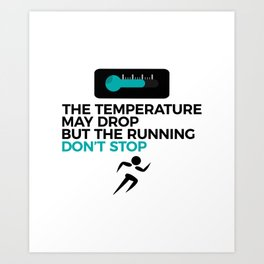 All Weather Run Can't Stop Keep Running Art Print