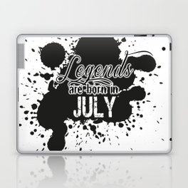 Legends are born in July Laptop & iPad Skin