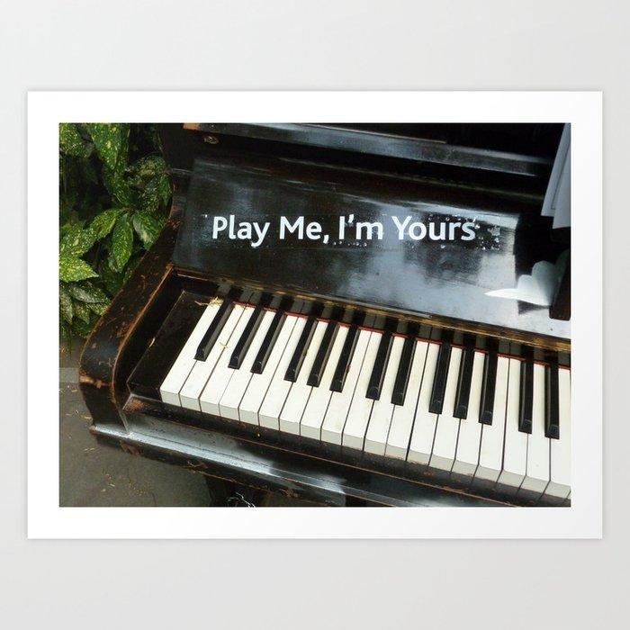 Play Me, I'm Yours Art Print