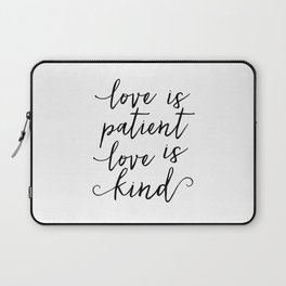 LOVE SIGN, Love Is Patient Love Is Kind,Love Art,Love Quote,Love Print,I Love You More,Valentines Da Laptop Sleeve