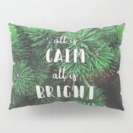 All Is Calm Pillow Sham