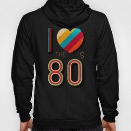 RETRO I LOVE THE 80'S VINTAGE Hoody