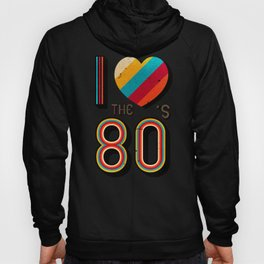 RETRO I LOVE THE 80'S VINTAGE Hoody