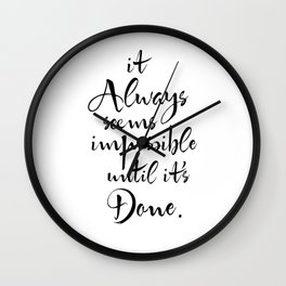 It Always Seems Impossible Until It's Done. Nelson Mandela Quote Wall Clock