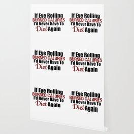If Eye Rolling Burned Calories Wallpaper
