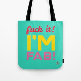 Fuck it! I'm fab Tote Bag