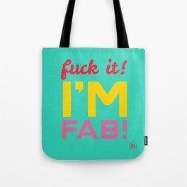 Fuck it! I'm fab Tote Bag