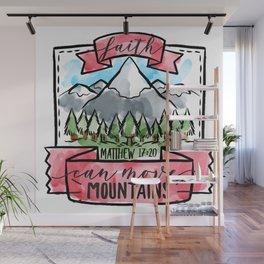 faith can move mountains Wall Mural