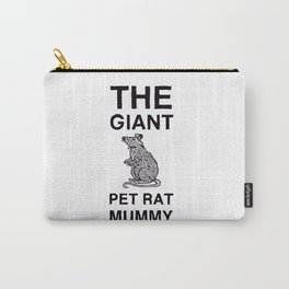 The Giant Pet Rat Mummy Carry-All Pouch