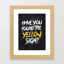 Have You Found The Yellow Sign Framed Art Print