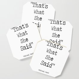 "The Office Micheal Scott Quote "" That's what she said"" Coaster"
