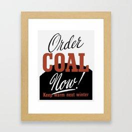 Order Coal Now! Keep Warm Next Winter Framed Art Print