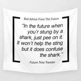 Bad Advice From the Future - Shark Stings Wall Tapestry