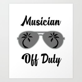 Off Duty Musician Funny Summer Vacation Art Print