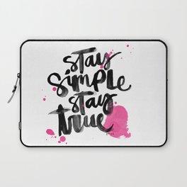 Stay Simple Stay True Laptop Sleeve
