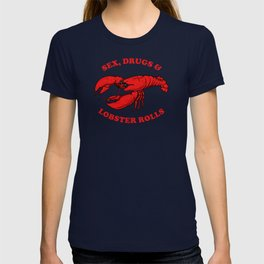 Sex, Drugs And Lobster Rolls T-shirt