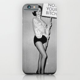 Not Your Bitch Women's Rights Feminist black and white photograph iPhone Case