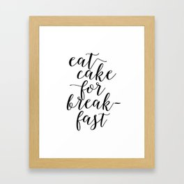 CAKE POP STAND, Eat Cake For Breakfast,Kitchen Decor,Funny Print,Humorous, Food gift,Food Art Framed Art Print