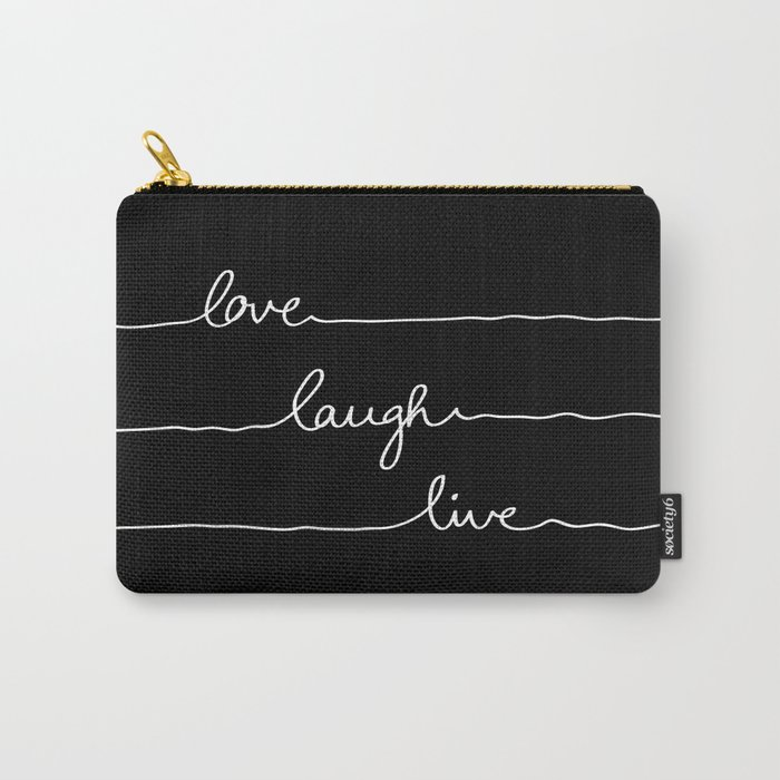 Love Laugh Live (Black) Carry-All Pouch