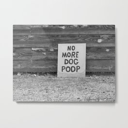 No More Dog Poop Metal Print