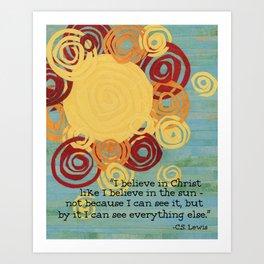 I Believe In Christ  Art Print