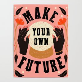 Make Your Own Future! Poster