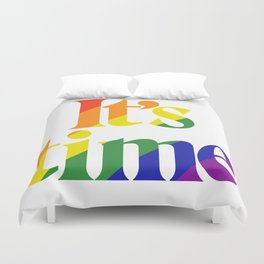 It's Time - For Same Sex Marriage Duvet Cover