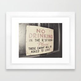 No Drinking in the Bathroom Framed Art Print