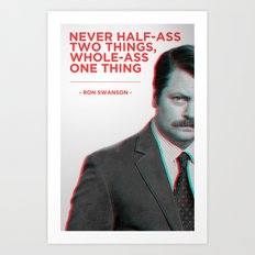Ron Swanson - Never Half Ass Art Print