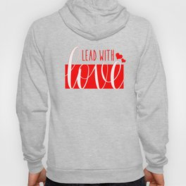 Lead With Love Hoody