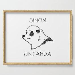 Sinon, un panda (1) Serving Tray