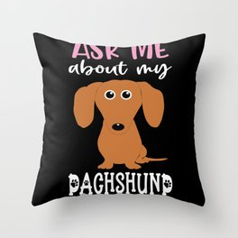 Ask Me About My Dachshund Dog Love Gift Throw Pillow