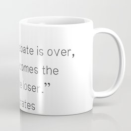 """When the debate is over, slander becomes the tool of the loser.""  ― Socrates Coffee Mug"