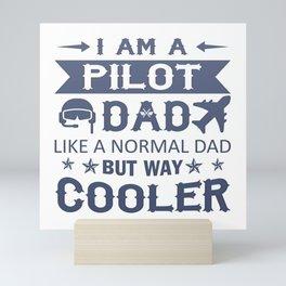 I Am A Pilot Dad Mini Art Print