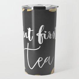 But First Tea Travel Mug