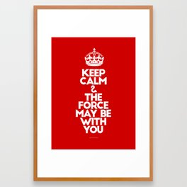 Keep Calm and The Force May be with you - by Genu WORDISIAC™ TYPOGY™ Framed Art Print