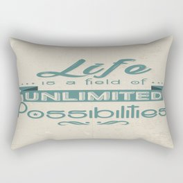 Life is a field of unlimited possibilities Inspirational Motivational Quote Design Rectangular Pillow