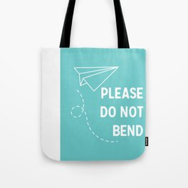 Please do not bend Tote Bag