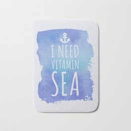 I Need Vitamin Sea Quote Bath Mat