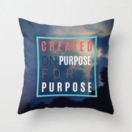 Created on Purpose Throw Pillow